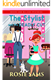 The Stylist and the Deadly Cut (Bakers and Bulldogs Mysteries Book 17)