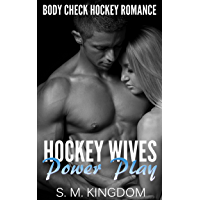 Hockey Wives Power Play: Body Check Romance Sports Fiction: Game Misconduct, Face Off, Goalie Interference, Romantic Box Set Collection (Ice Hockey Player ... Hat Trick Series Book 1) (English Edition)