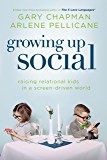 Growing Up Social: Raising Relational Kids in a Screen-Driven World