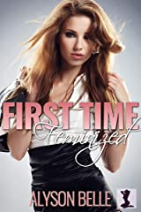 First Time Feminized: A Crossdressing Romance Kindle Edition