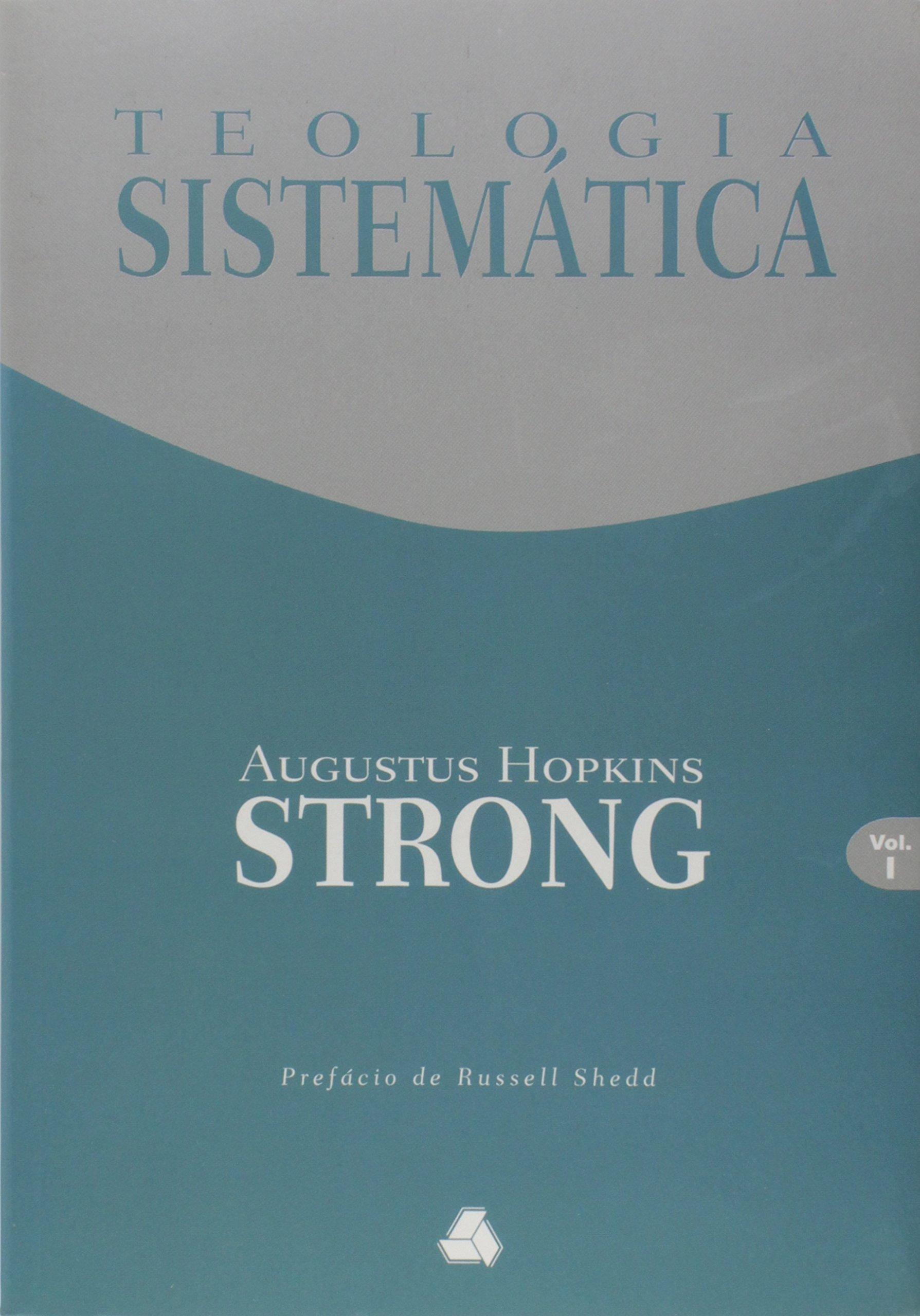 Teologia sistematica de strong v 01 e v 02 em portuguese do brasil 9788589320092 amazon com books