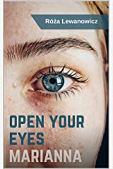 Open your eyes, Marianna Kindle Edition