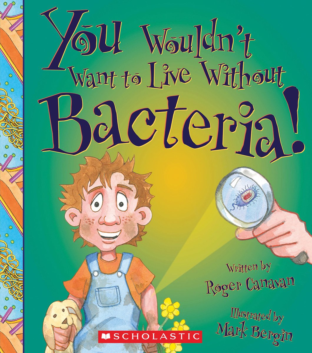 You Wouldn't Want to Live Without Bacteria! pdf epub