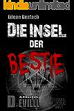 Eilean Beatach – Die Insel der Bestie – Horrorthriller: – Fürchte nicht den Tod, oh Mensch – fürchte die Ewigkeit – (Eilean Beatach-Saga 1)