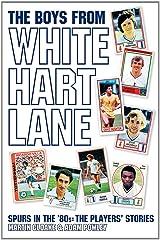 The Boys From White Hart Lane: White Hart Lane in the 80s Paperback