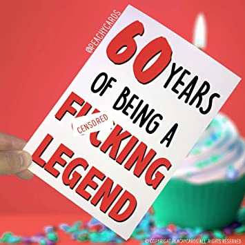 Funny Adult 60th Birthday Card 60 Years Of Being A F Legend 60th