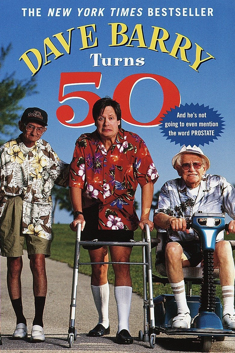 Dave Barry Turns 50: Barry, Dave: 9780345431691: Amazon.com: Books