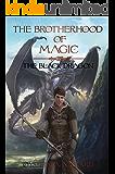 The Brotherhood of Magic : The Black Dragon