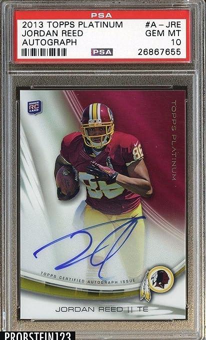 6746bd4d817 2013 Topps Platinum Autograph Jordan Reed RC Rookie AUTO Redskins 10 POP 4  - PSA/