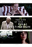 The City of Your Final Destination: A Novel