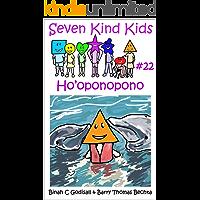 Ho'oponopono (Seven Kind Kids Book 22) (English Edition)