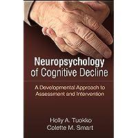 Neuropsychology of Cognitive Decline: A Developmental Approach to Assessment and...