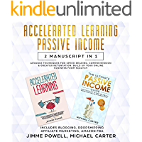 Passive Income, Accelerated Learning: Advance Tactics for Speed Reading, Comprehension & Greater Retentation. Build Up Your Online Business from scratch (Blogging, Dropshipping, Affiliate Marketing)