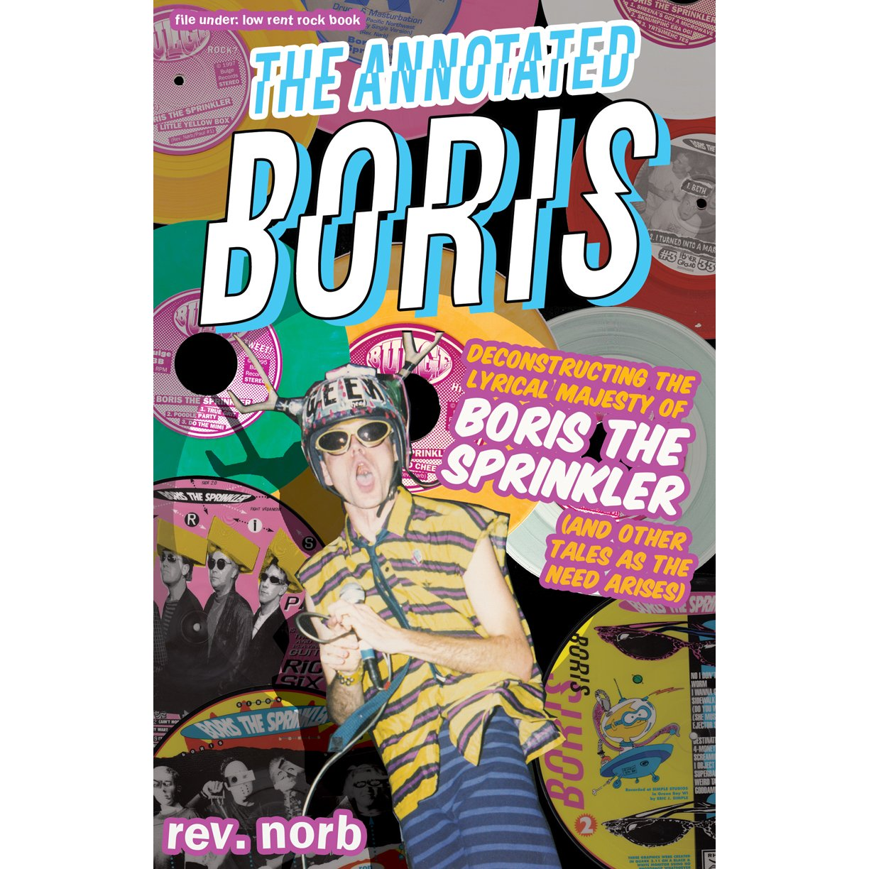 Download The Annotated Boris: Deconstructing the Lyrical Majesty of Boris the Sprinkler ((And Other Tales As the Need Arises)) pdf epub