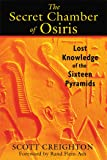 The Secret Chamber of Osiris: Lost Knowledge of the Sixteen Pyramids