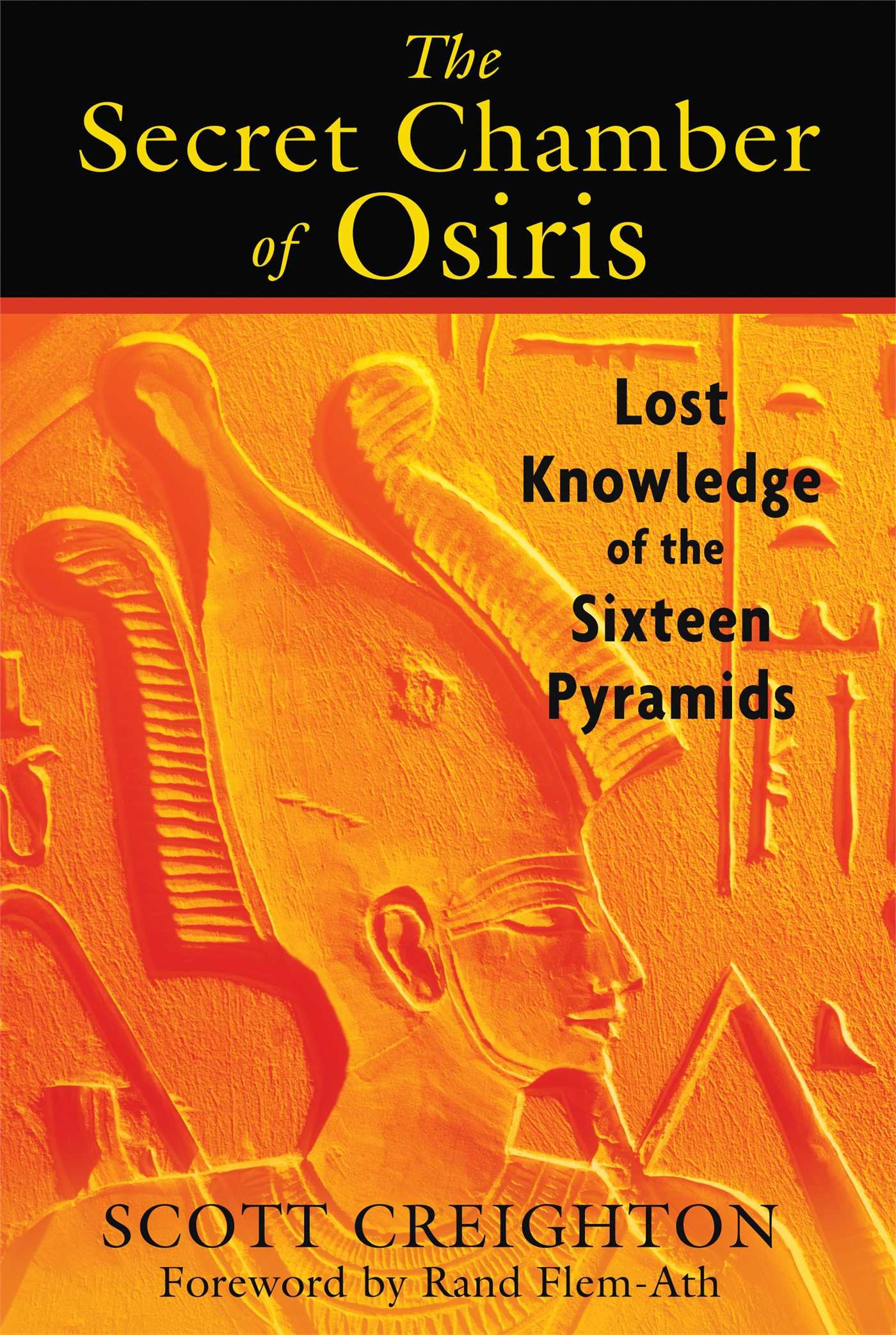 The Secret Chamber Of Osiris Lost Knowledge Of The Sixteen Pyramids