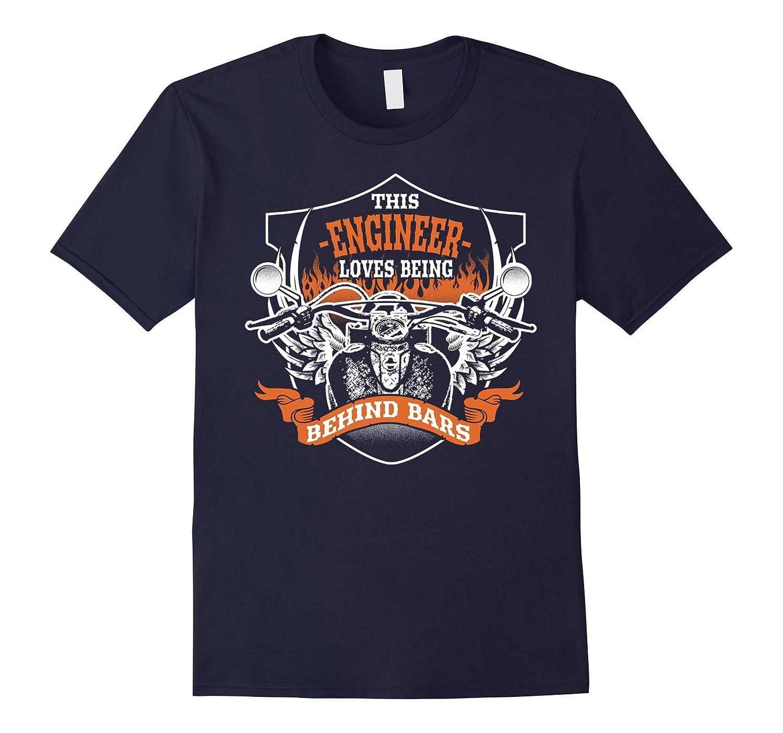 Biker engineer T-Shirt - This Engineer Loves Being Behind Ba-RT