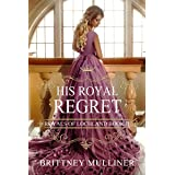 His Royal Regret (Royals of Lochland Book 2)