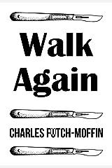 Walk Again Kindle Edition