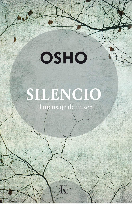 Silencio: El mensaje de tu ser (Sabiduría perenne): Amazon.es: Osho,  Esperanza Moriones Alonso: Libros