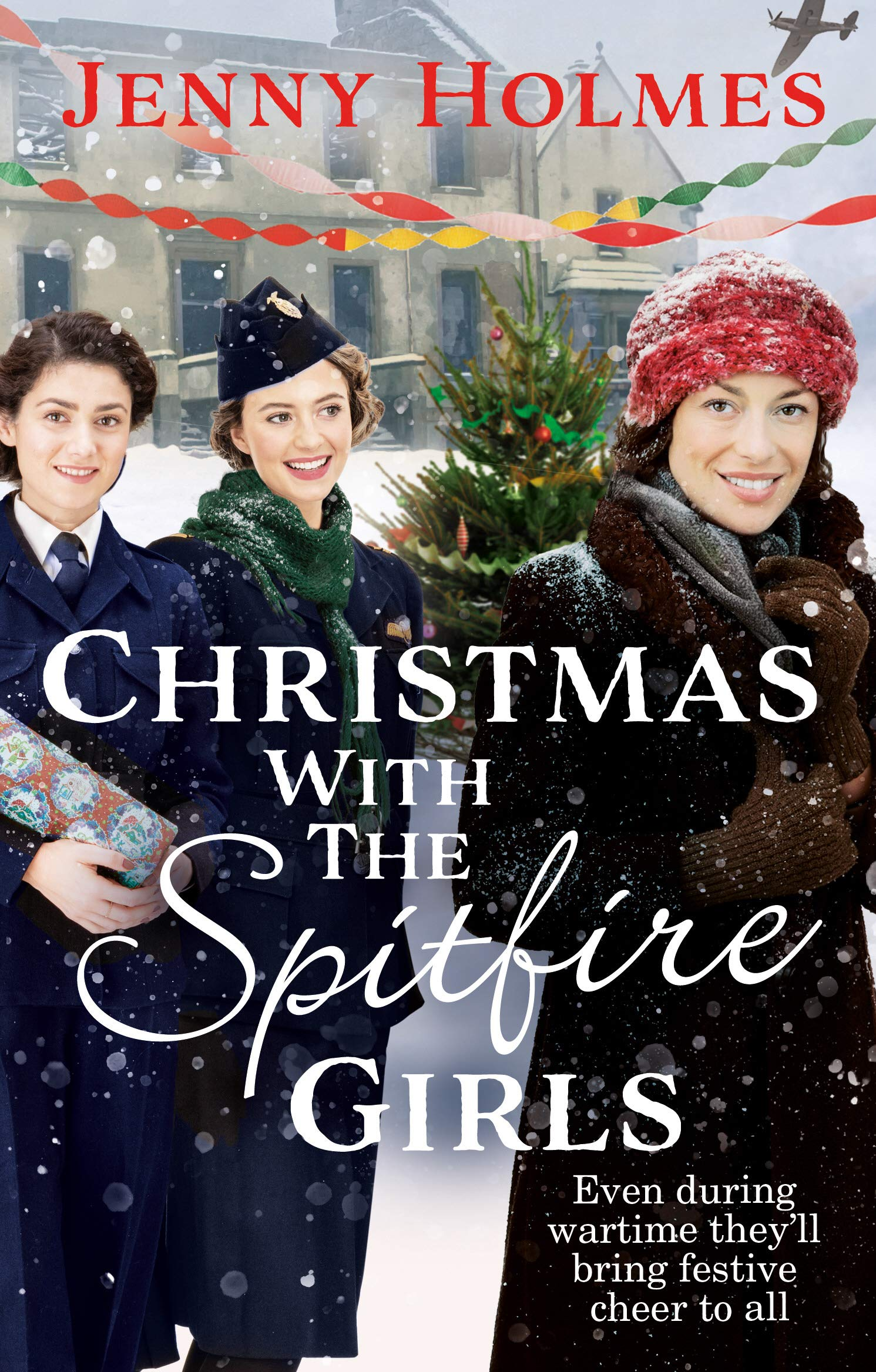 Christmas with the Spitfire Girls: A heartwarming and festive wartime  story: Amazon.co.uk: Holmes, Jenny: 9780552177061: Books