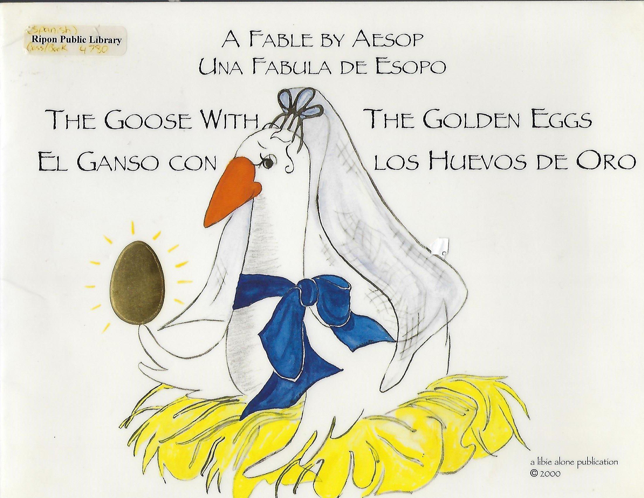 The Goose With the Golden Eggs/El Ganso Con Los Huevos De Oro: Amazon.es: Libie Alone, Aesop, Norberto Hernandez, Carol Leonard: Libros