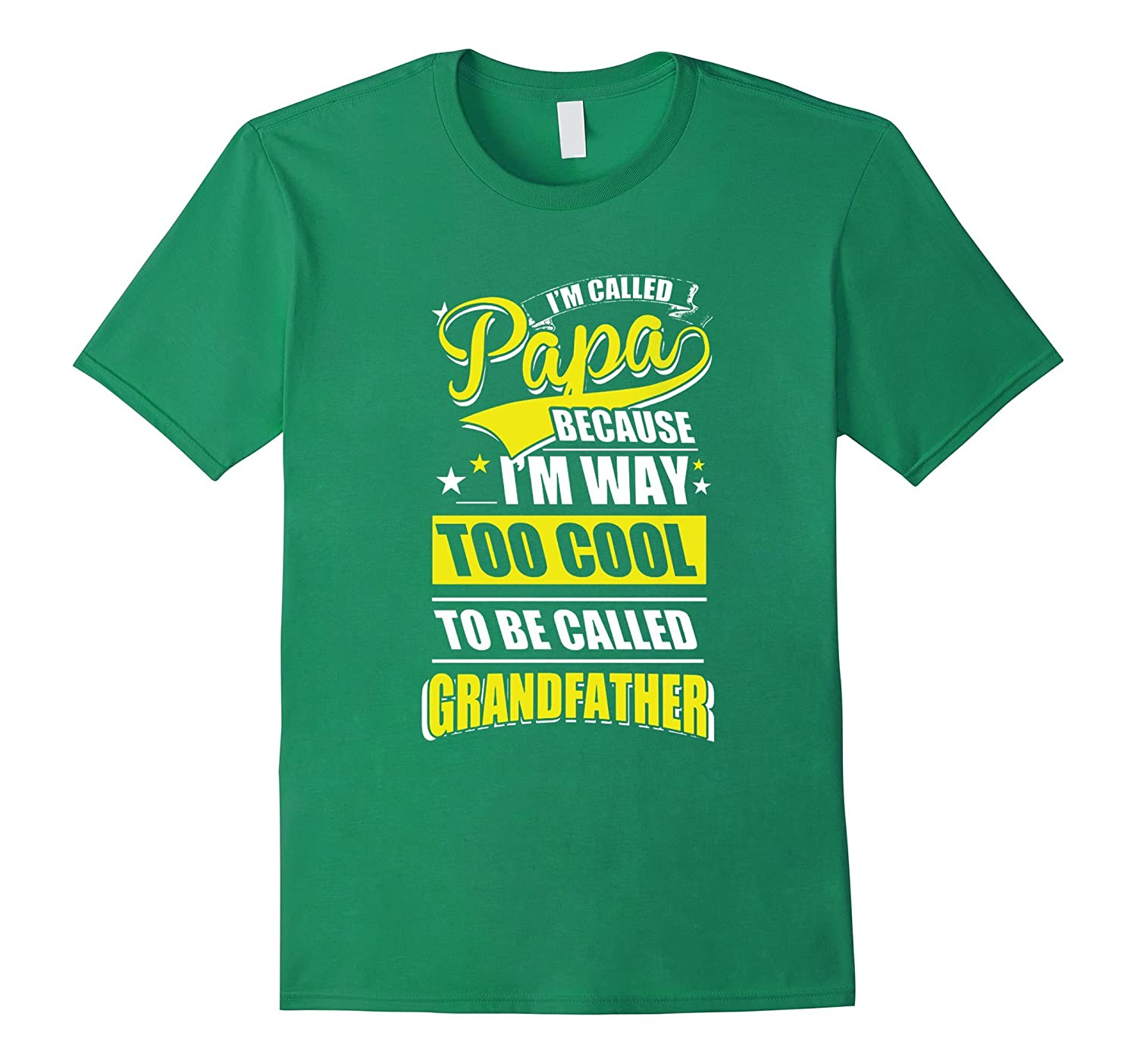 Im called Papa Too Cool To Be Called Grandfather T-Shirt-TH