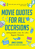 Movie Quotes for All Occasions: Unforgettable Lines for Life's Biggest Moments