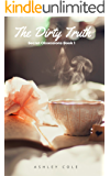 The Dirty Truth, Secret Obsessions Book 1