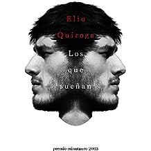 Los que sueñan: Premio Minotauro 2015 (Spanish Edition) Oct 25, 2016