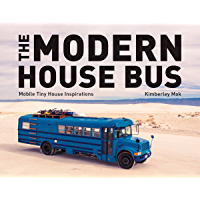 The Modern House Bus: Mobile Tiny House Inspirations book cover