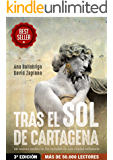 Tras el Sol de Cartagena: La historia de un misterio oculto en las entrañas de una ciudad milenaria