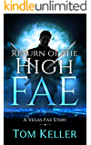 Return of the High Fae (Vegas Fae Stories Book 1)