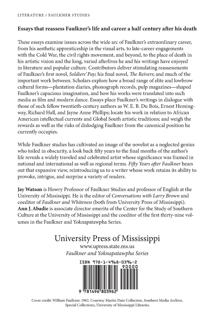 com fifty years after faulkner faulkner and yoknapatawpha com fifty years after faulkner faulkner and yoknapatawpha series 9781496803962 jay watson ann j abadie books