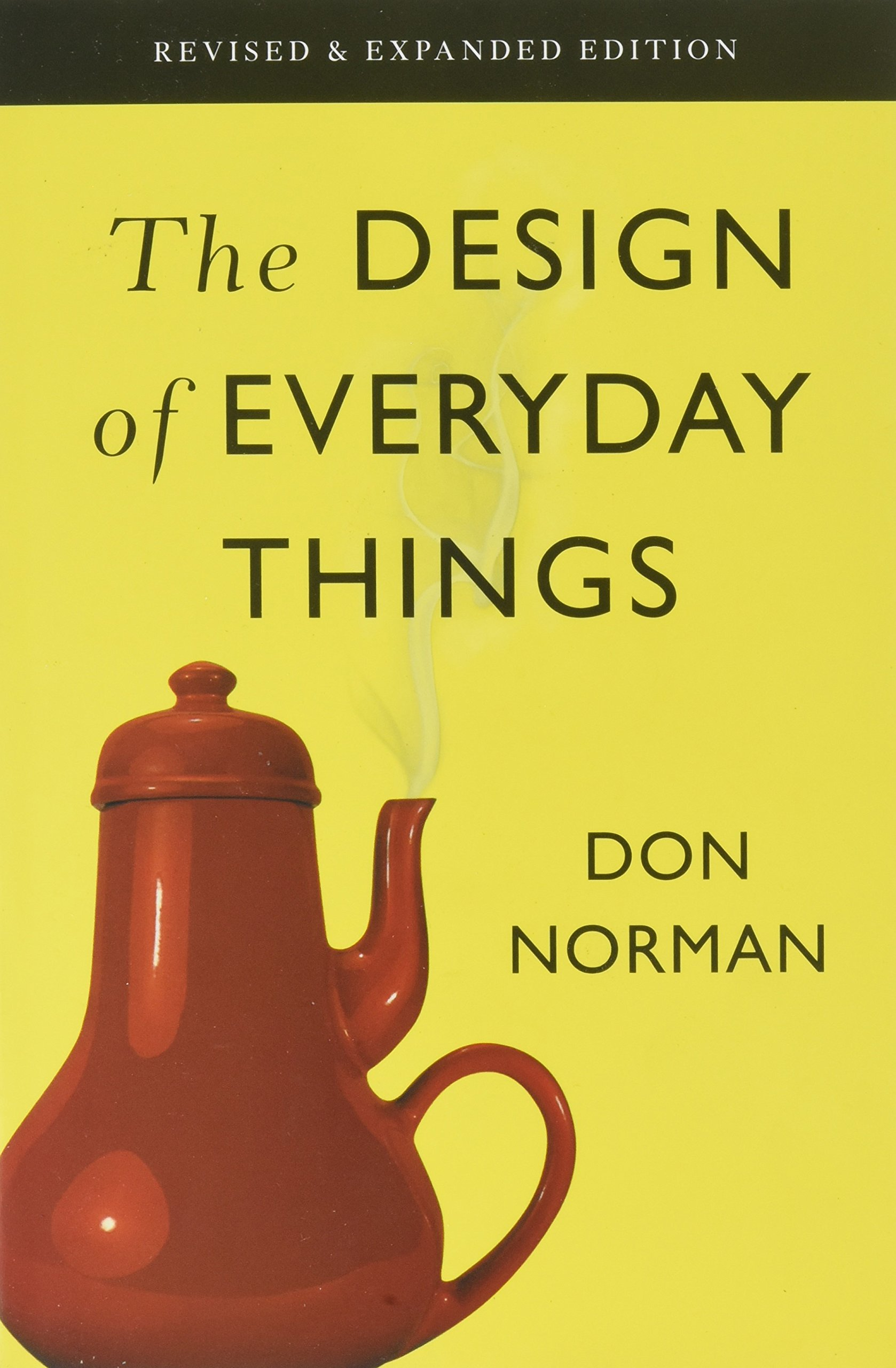 The Design Of Everyday Things  Revised And Expanded Edition