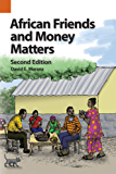 African Friends and Money Matters, Second Edition: Observations from Africa