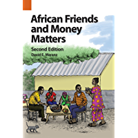 African Friends and Money Matters, Second Edition: Observations from Africa (Publications in Ethnography Book 43)