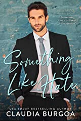 Something Like Hate: Enemies to Lovers Romance Kindle Edition
