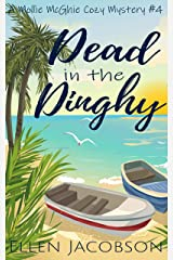 Dead in the Dinghy: A Quirky Cozy Mystery (A Mollie McGhie Cozy Sailing Mystery Book 4) Kindle Edition