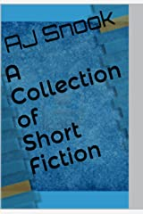 A Collection of Short Fiction Kindle Edition