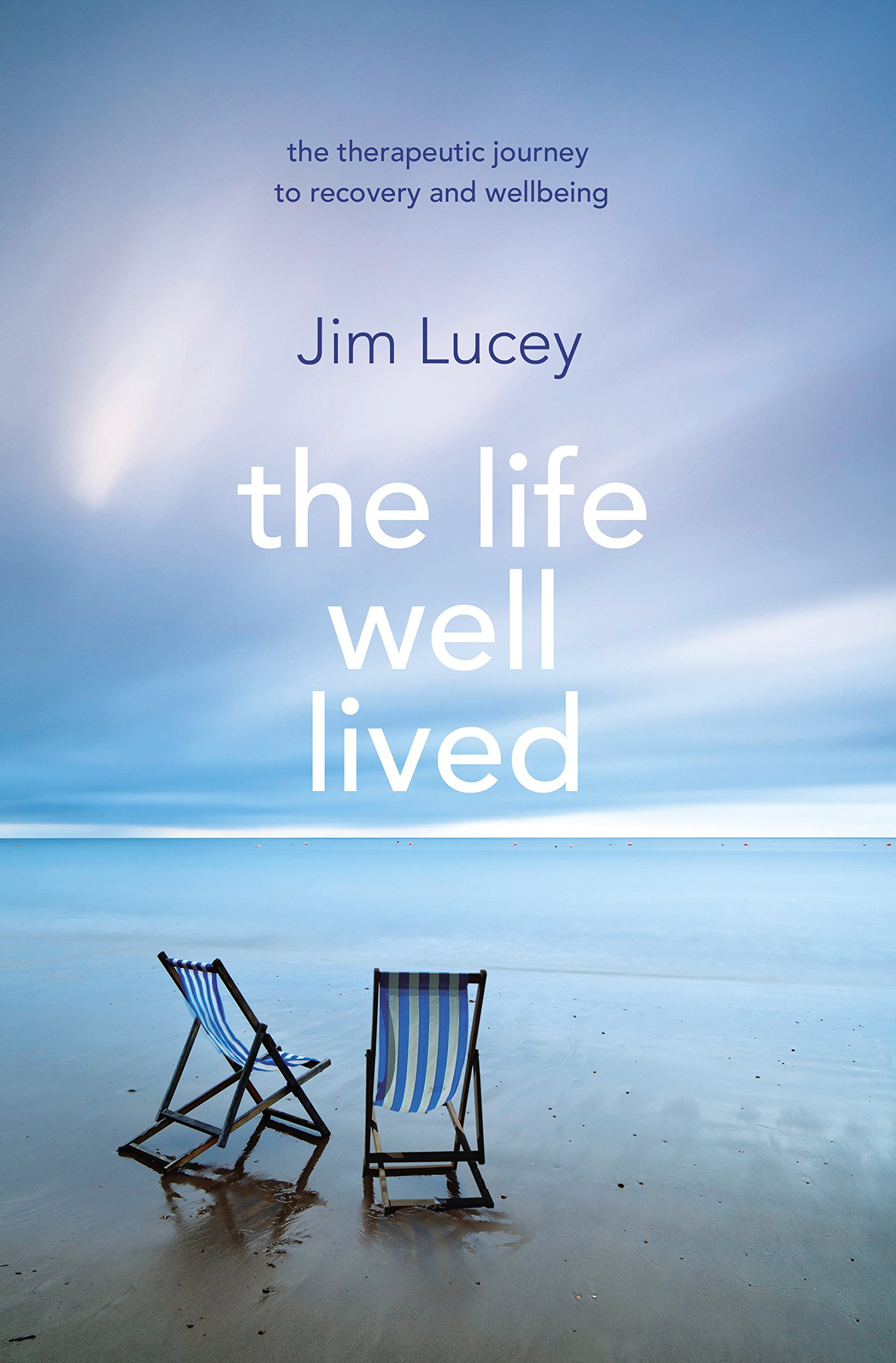 622b44f30 The Life Well Lived: Therapeutic Paths to Recovery and Wellbeing Paperback  – 15 Dec 2016