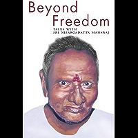 Beyond Freedom - Talks with Sri Nisargadatta Maharaj (English Edition)