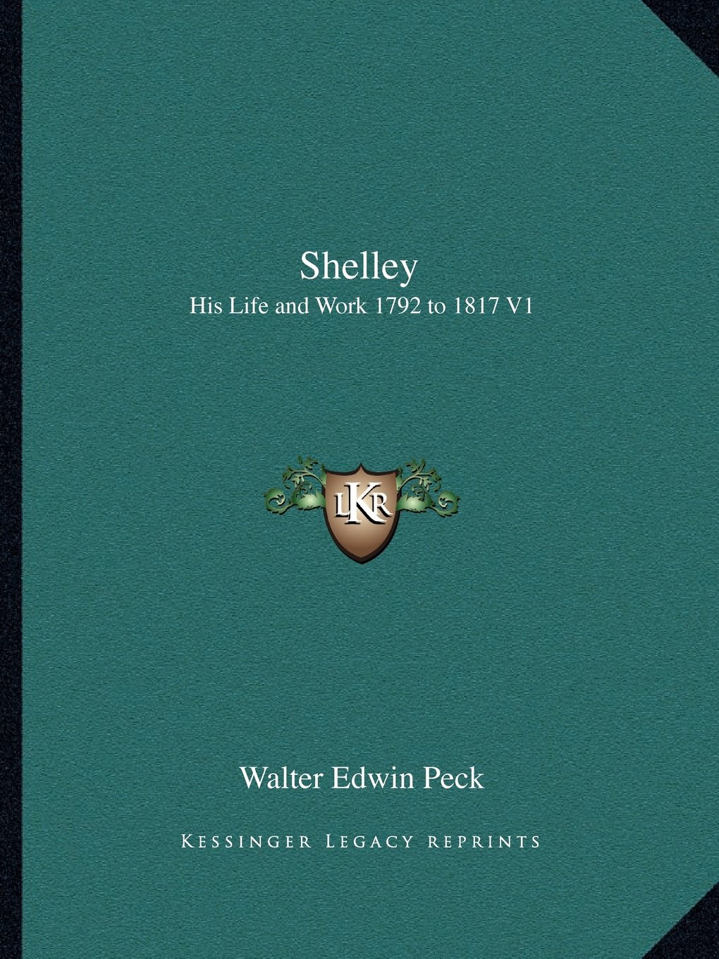 Download Shelley: His Life and Work 1792 to 1817 V1 pdf