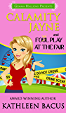 Calamity Jayne and the Fowl Play at the Fair (Calamity Jayne book #2) (Calamity Jayne Mysteries)