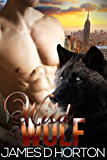 Wild Wolf: Paranormal Shifter Romance (Sexy Shorties Book 3)