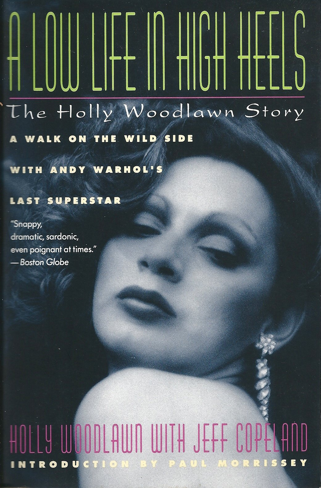 A Low Life in High Heels: The Holly Woodlawn Story: Holly