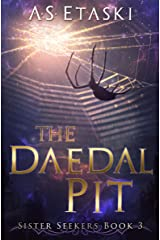 The Daedal Pit (Sister Seekers Book 3) Kindle Edition