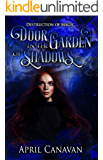 Door in the Garden of Shadows: Paranormal Romance with a Twist (Destruction of Magic Book 2)
