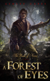 A Forest of Eyes: (An Epic Fantasy Novella) (Book of Never 2)