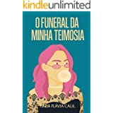 O Funeral da Minha Teimosia: Livro 2